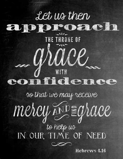 Hebrews 4:16 ~ Let us then approach the throne of grace