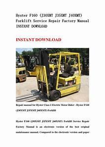 Hyster F160  J30xmt J35xmt J40xmt  Forklift Service Repair