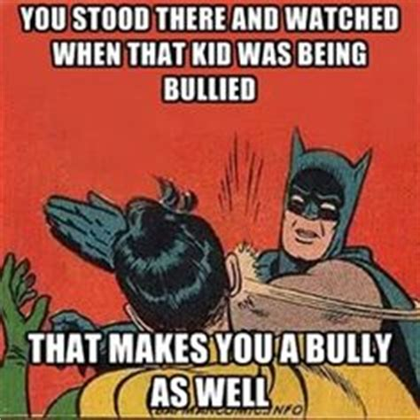 Anti Bullying Meme - catchy anti bullying quotes quotesgram