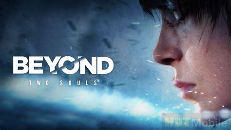Beyond Two Souls System Requirements - Hut Mobile