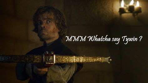 Whatcha Say Meme - mmm whatcha say tywin dear sister parodies quot mmm whatcha say quot know your meme