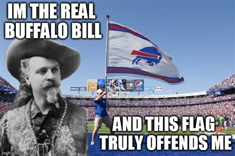 Buffalo Bill Memes - image tagged in buffalo bill is offended imgflip