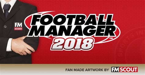 football manager 2018 features wishlist fm scout