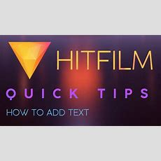 How To Add Text In Hitfilm  Quick Tips Youtube