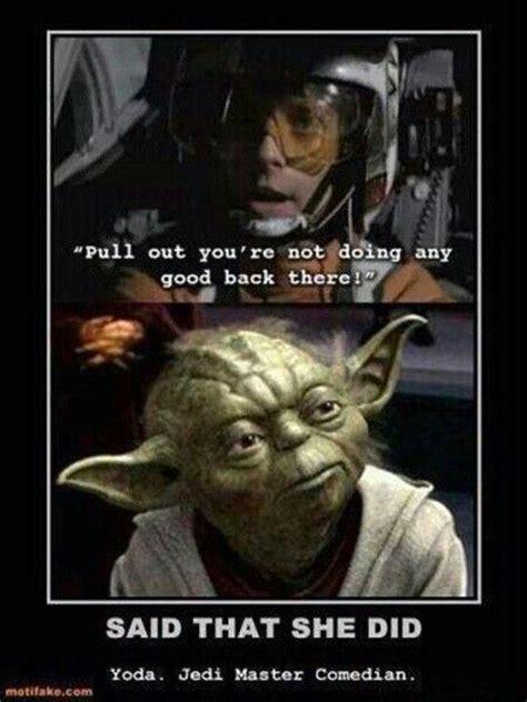 Funny Yoda Memes - 22 best images about yoda yo yo yo yoda on pinterest chihuahuas darth vader and dr suess