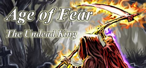 age of fear the undead king on steam