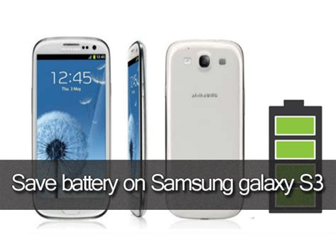 5 tips to boost and save battery on samsung galaxy s3