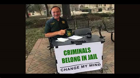 polk sheriff grady judd  strong change  mind meme