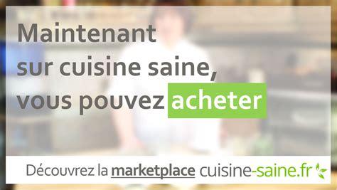 cuisine saine et bio cuisine saine marketplace bio achetez vendez