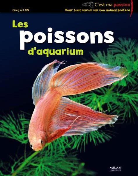 livre poissons d aquarium les gireg allain milan mil liv ani nat 9782745930651
