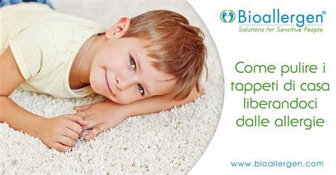 pulire i tappeti in casa come pulire i tappeti di casa per evitare le allergie