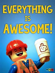 """Lego Movie Minifig Scene Print - """"Everything Is Awesome ..."""