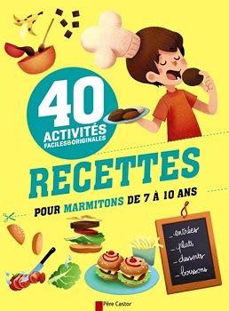 livre de cuisine marmiton 40 recettes pour marmitons de 7 à 10 ans un livre de cuisine pour les jeunes