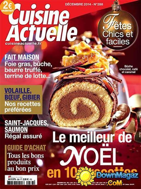 cuisine noel 2014 cuisine actuelle spécial noël décembre 2014 no 288