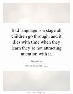 Bad language is a stage all children go through, and it ...
