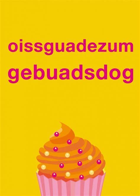 postkarte oissguadezumgebuadsdog sprueche geburtstag