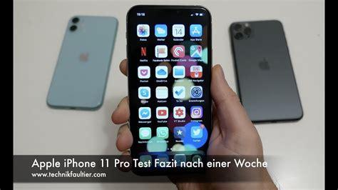 apple iphone pro test fazit nach einer woche youtube