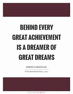 Behind every gr... Great Achiever Quotes