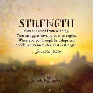 Quote by Mohandas Gandhi: Strength does not come from ...