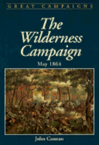 Wilderness Campaign by John Cannan: Used | eBay