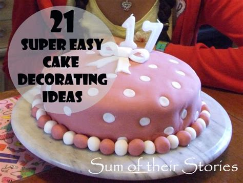 cake decoration ideas easy sum of their stories cake for absolute beginners