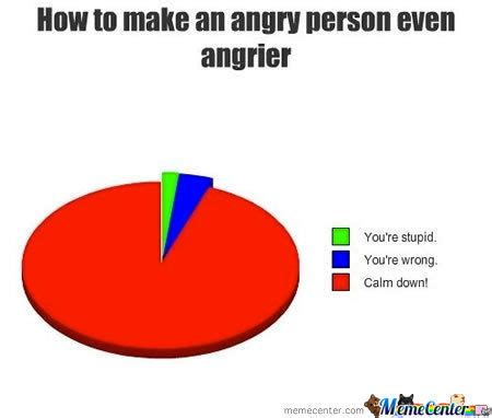 How To Make A Memes - how to make an angry person even angrier by knocknock meme center