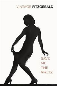 Save Me the Waltz by Zelda Fitzgerald — Reviews ...