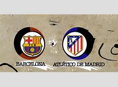 Champions League draw Barcelona will face Atletico Madrid