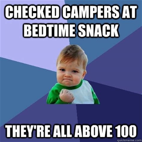 Bedtime Meme - checked cers at bedtime snack they re all above 100 success kid quickmeme