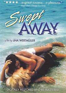 Swept Away ... By An Unusual Destiny In The Blue Sea Of ...