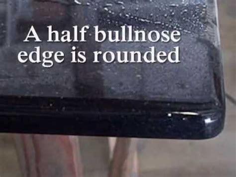 bullnose edge  granite countertops youtube