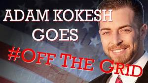Adam Kokesh Goes #OffTheGrid | Jesse Ventura Off The Grid ...