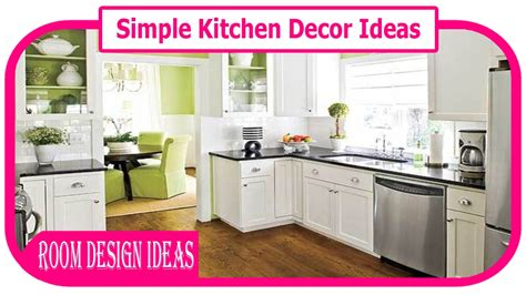 easy kitchen ideas simple kitchen decor ideas diy easy kitchen decor ideas
