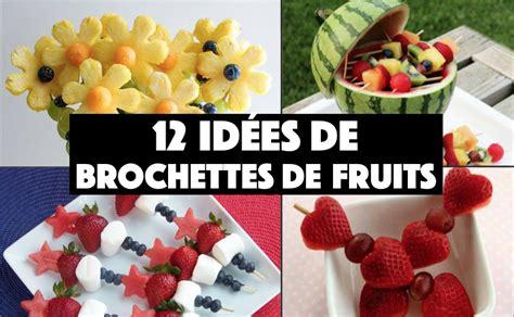 12 id 233 es de brochettes de fruit originales la recette