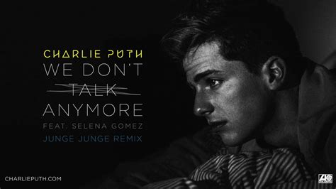 We Don't Talk Anymore (feat. Selena Gomez