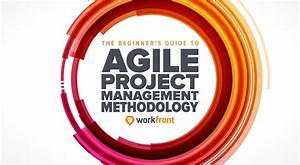 The Beginners U2019 Guide To Agile Project Management