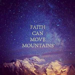 Moving Mountains Quotes. QuotesGram