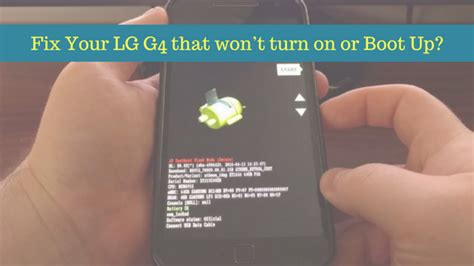 lg phone wont turn on how to fix your lg g4 that won t turn on or boot up