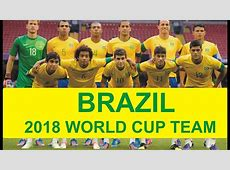 Brazil Football Team FINAL for FIFA 2018 WORLD CUP YouTube