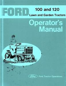 Ford 100 And 120 Lawn And Garden Tractor Owners Operators