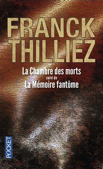 Franck Thilliez La Chambre Des Morts Franck Thilliez La Chambre Des Morts Suivi De La M 233 Moire
