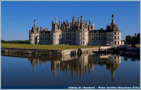 chambre d hote chateau de la loire 7 châteaux de la loire à visiter dans la région de blois