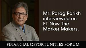 Mr. Parag Parikh interviewed on ET Now The Market Makers ...
