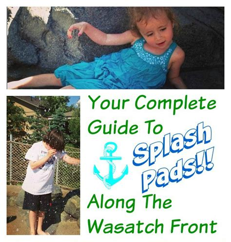 Your Complete Guide To Splash Pads Along The Wasatch Front