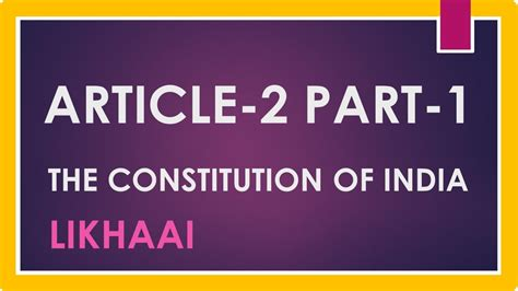 Polity Lecture (ias)  Article 2 Part 1 Constitution Of India  Likhaai Youtube