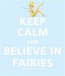 Tinkerbell! Keep Calm & Believe in Fairies! / Disney ...