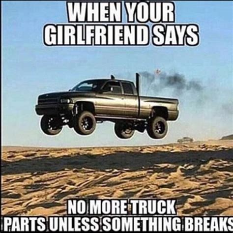 Diesel Truck Memes - dieseltees quot when your girlfriend says no more truck parts unless something break quot meme www