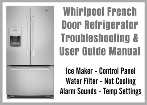 Whirlpool French Door Refrigerator Troubleshooting & User