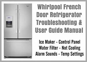 Whirlpool French Door Refrigerator Troubleshooting  U0026 User