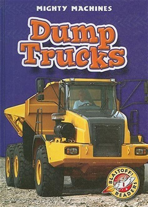 dump trucks blastoff readers  ray mcclellan reviews